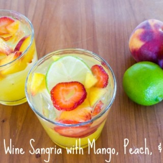 White Wine Sangria w/Mango, Peach, & Ginger