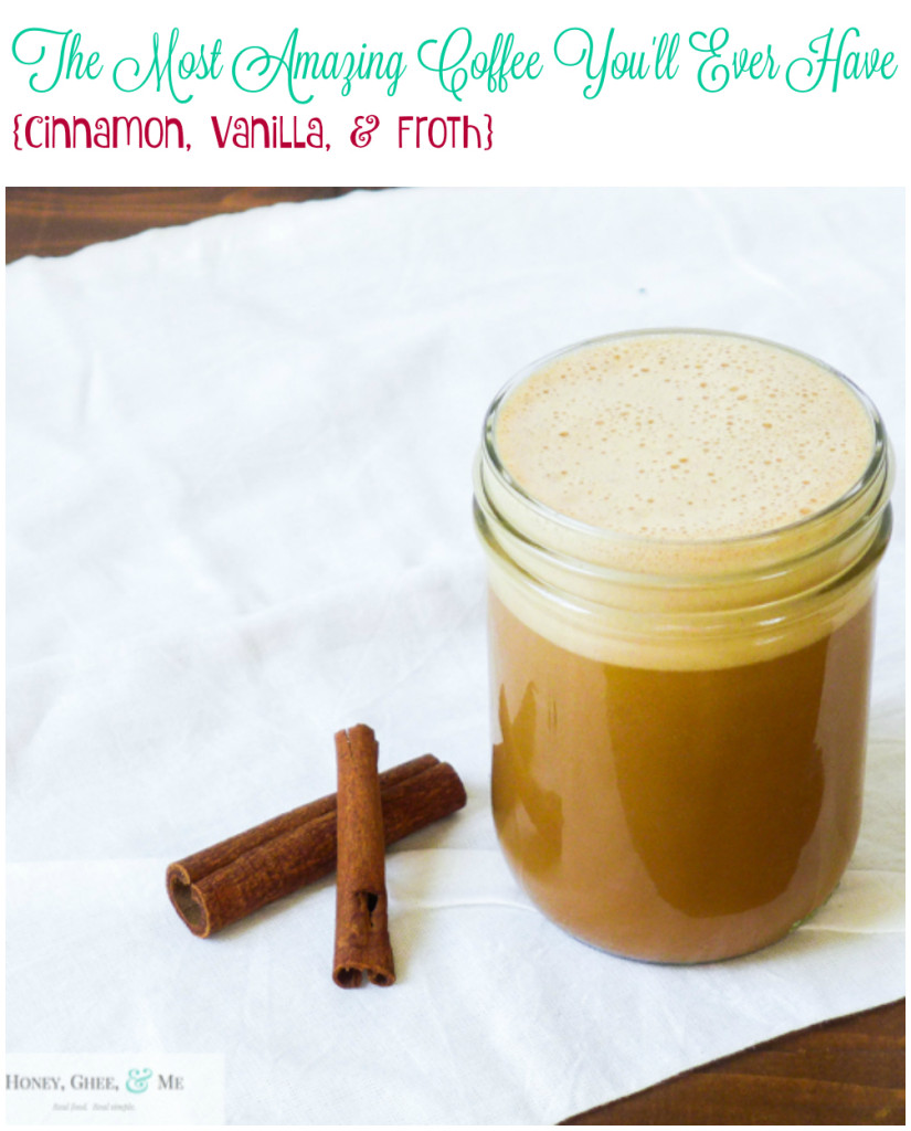 coffee, vanilla, cinnamon, ghee, butter, coconut oil, froth
