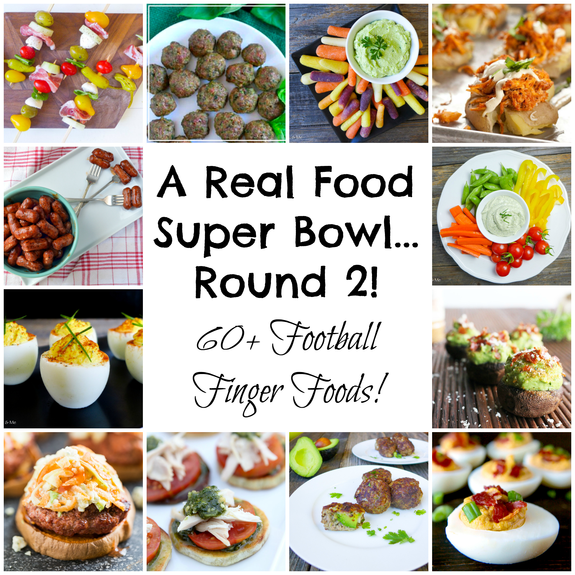 Real Food Super Bowl Round 2... 60+ Football Finger Foods!